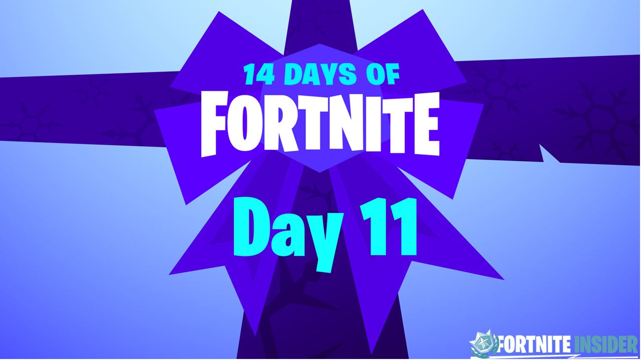 14 Days of Fortnite - Day 11