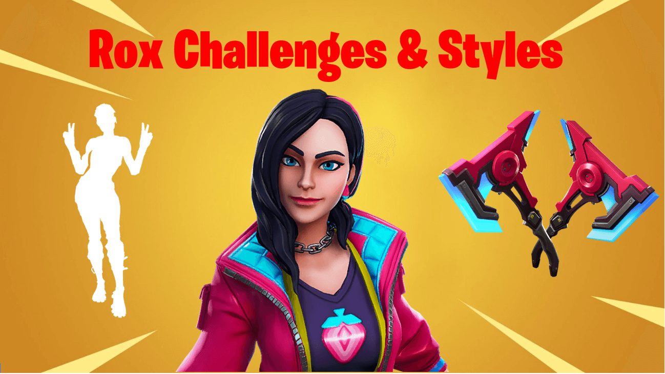 Fortnite Rox Challenges and Unlockable Styles & Rewards