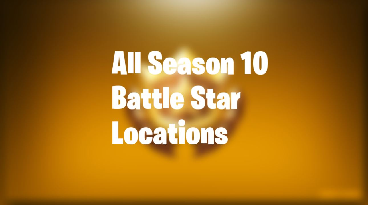 All Fortnite Season 10 Hidden Battle Star Locations