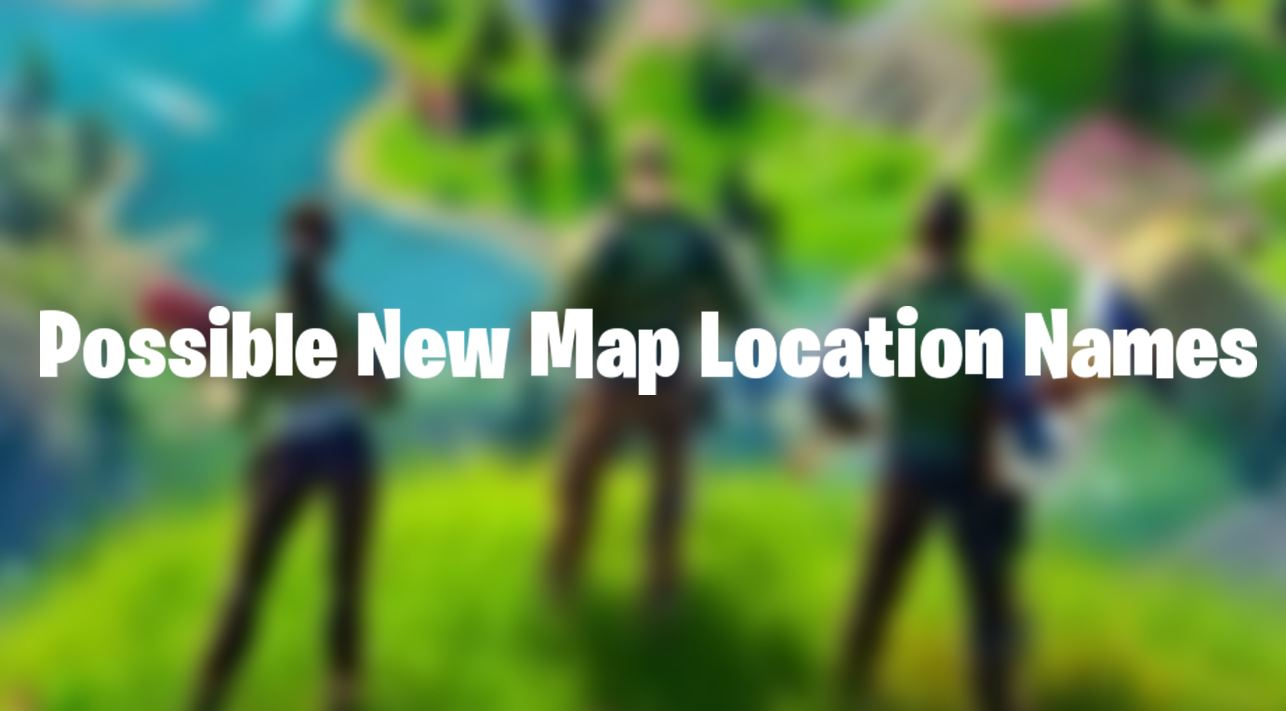 Previously Leaked Name Locations We Could See On A New