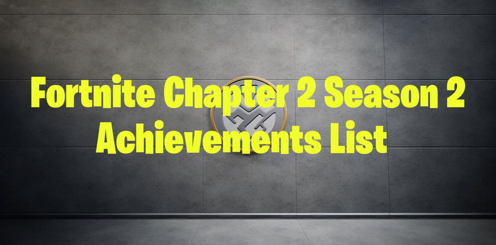Fortnite Chapter 2 Season 2 Achievements List