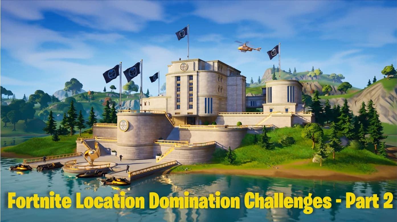 Fortnite Location Domination Challenges - Part 2