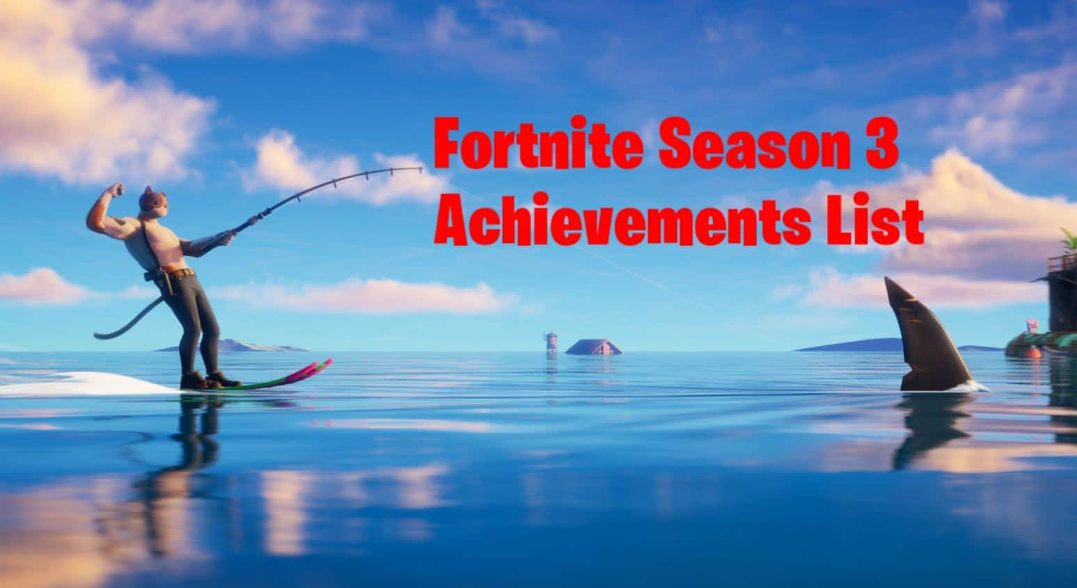 Fortnite Chapter 2 Season 3 All Achievements List