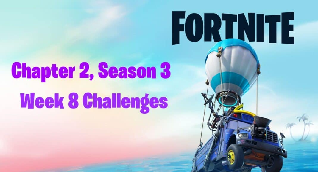 Fortnite Chapter 2, Season 3 Week 8 Challenges