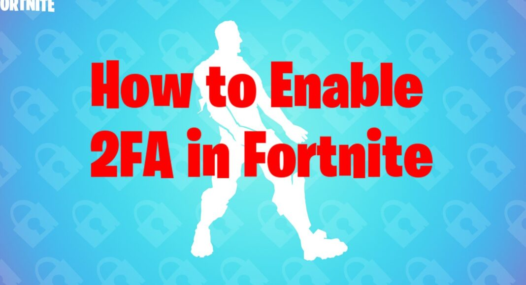 How to enable 2FA in Fortnite