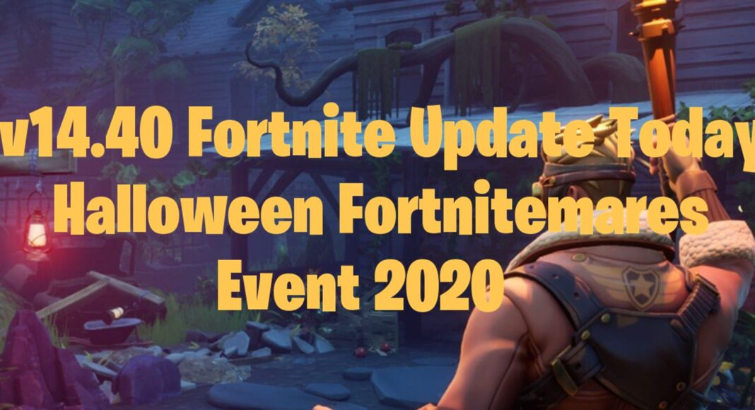 New Fortnitemares Halloween Update Today v14.40